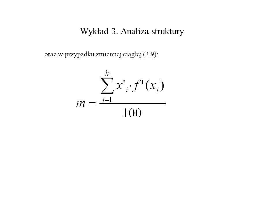 Wykład 3. Analiza struktury oraz w przypadku zmiennej ciągłej (3.9):