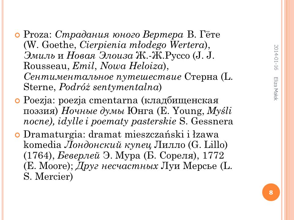 2014-01-16 Eliza Małek 8 Proza: Страдания юного Вертера В. Гёте (W. Goethe, Cierpienia młodego Wertera ), Эмиль и Новая Элоиза Ж.-Ж.Руссо (J. J. Rоuss