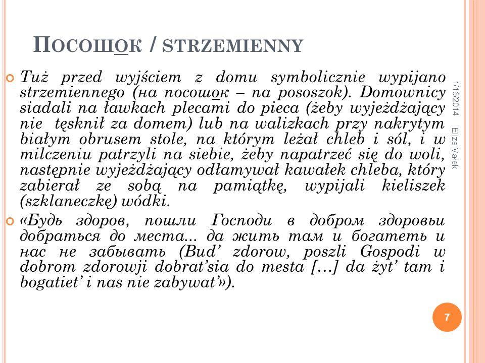 1/16/2014 Eliza Małek 8 O BRZĘDY POŻEGNALNE ( WYOBCOWANIE ) Wyjście z domu oznaczało zerwanie związków rodzinnych, seksualnych (z matką, z żoną, z ukochaną).