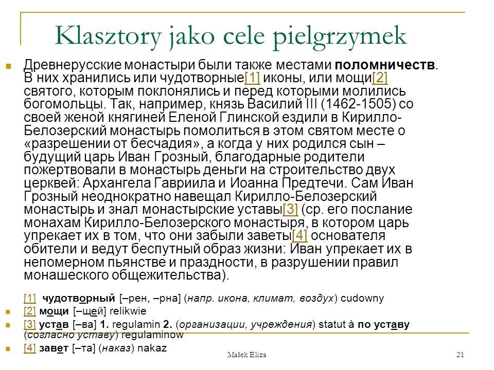 Małek Eliza 21 Klasztory jako cele pielgrzymek Древнерусские монастыри были также местами поломничеств.