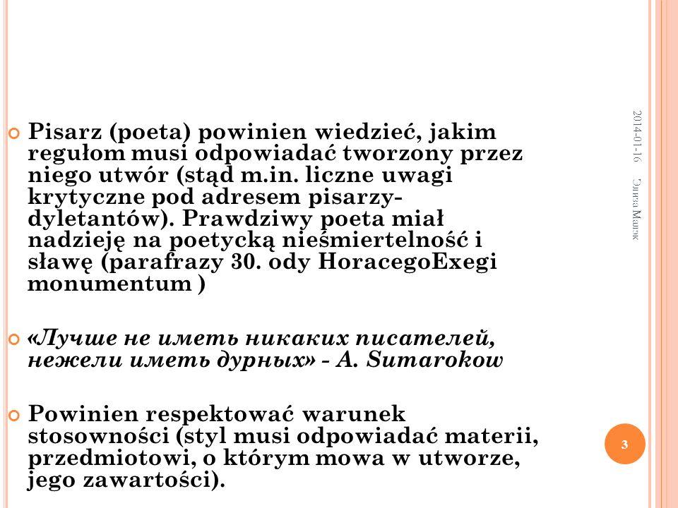 2014-01-16 Элиза Малэк 3 Pisarz (poeta) powinien wiedzieć, jakim regułom musi odpowiadać tworzony przez niego utwór (stąd m.in.