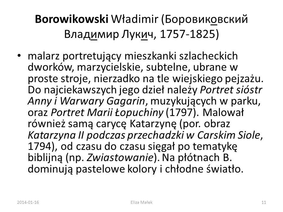Borowikowski Władimir (Боровиковский Владимир Лукич, 1757-1825) malarz portretujący mieszkanki szlacheckich dworków, marzycielskie, subtelne, ubrane w