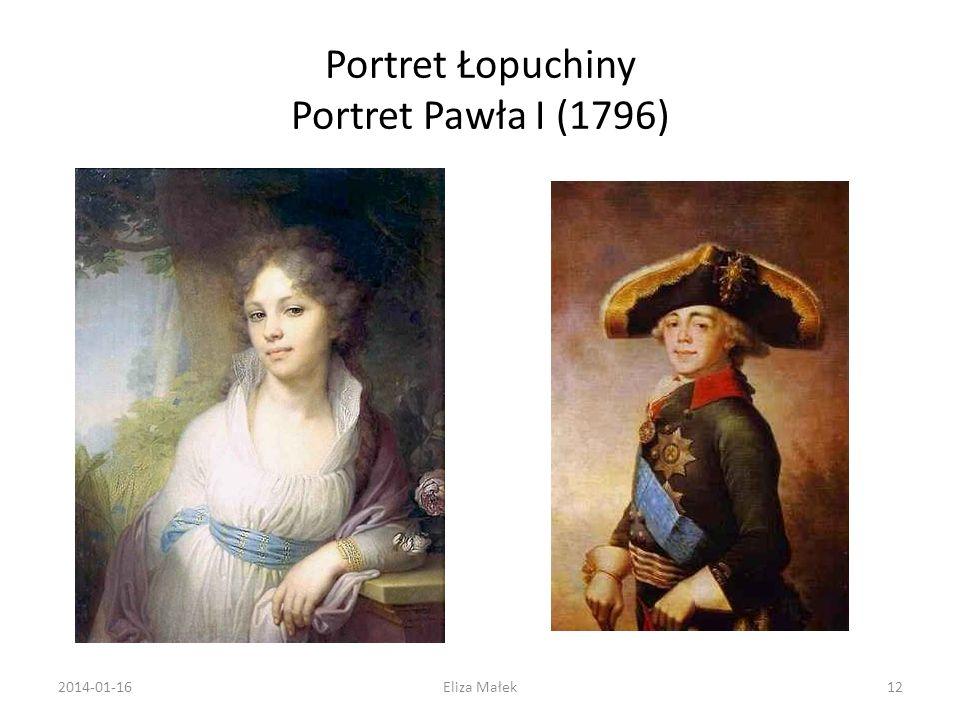 Portret Łopuchiny Portret Pawła I (1796) 2014-01-1612Eliza Małek
