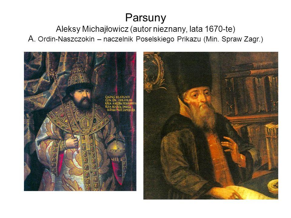 Parsuny Aleksy Michajłowicz (autor nieznany, lata 1670-te) A. Ordin-Naszczokin – naczelnik Poselskiego Prikazu (Min. Spraw Zagr.)