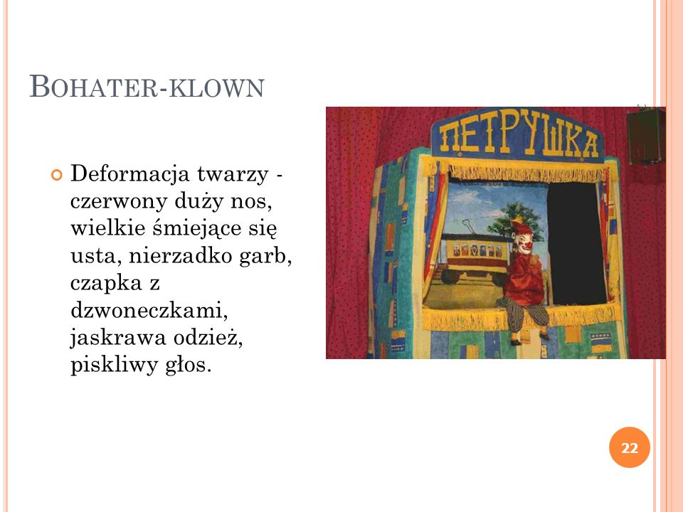 2014-01-16 Eliza Małek 21 T WO ON STAGE Właściciel teatru wraz z lalkami nadziewanymi na palce (pacynkami) oraz towarzyszący mu muzykant z katarynką lub grajek, który nie pojawia się na scenie (znajduje się wśród publiczności).