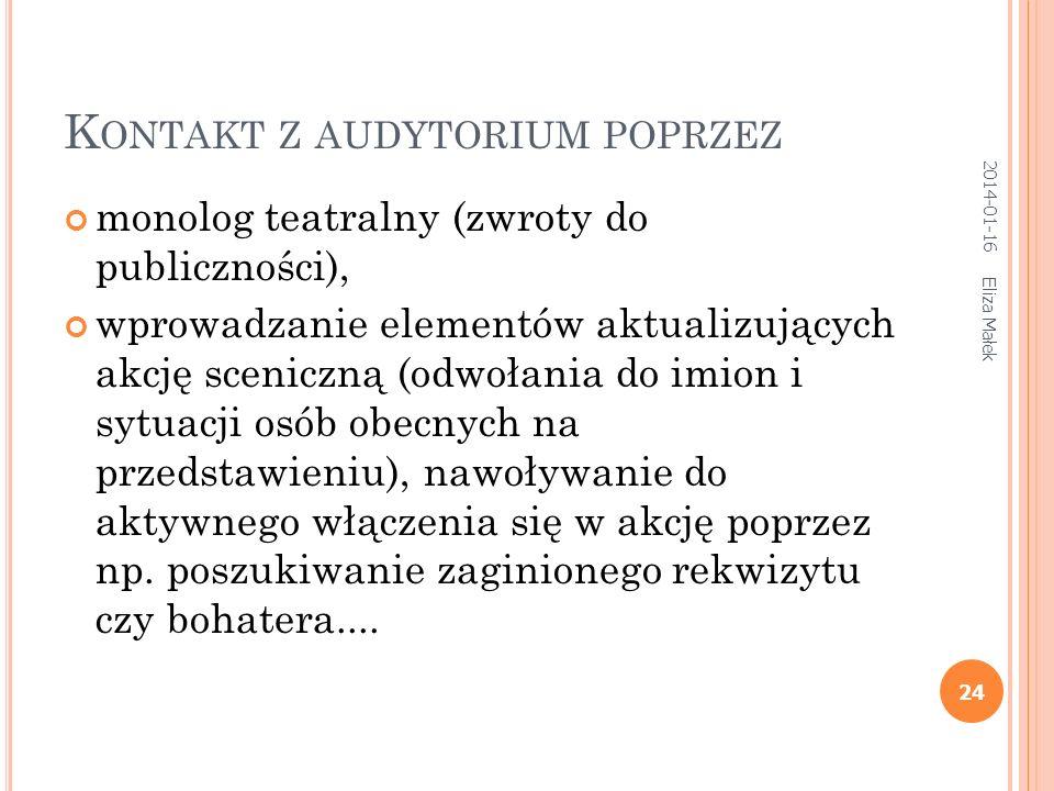 2014-01-16 Eliza Małek 23 K OMIZM Zewnętrzny - zdeformowana twarz, ciągłe utarczki z drugimi postaciami, - bijatyki. Komizm słowny i sytuacyjny oksymo