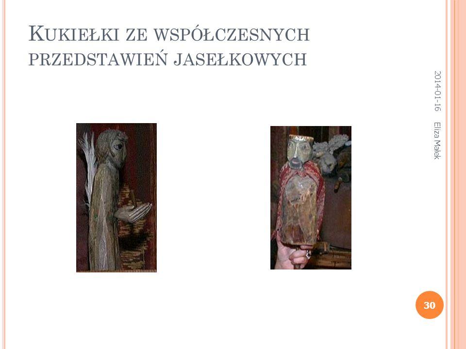 K UKIEŁKI ZE WSPÓŁCZESNYCH PRZEDSTAWIEŃ JASEŁKOWYCH Eliza Małek 30 2014-01-16