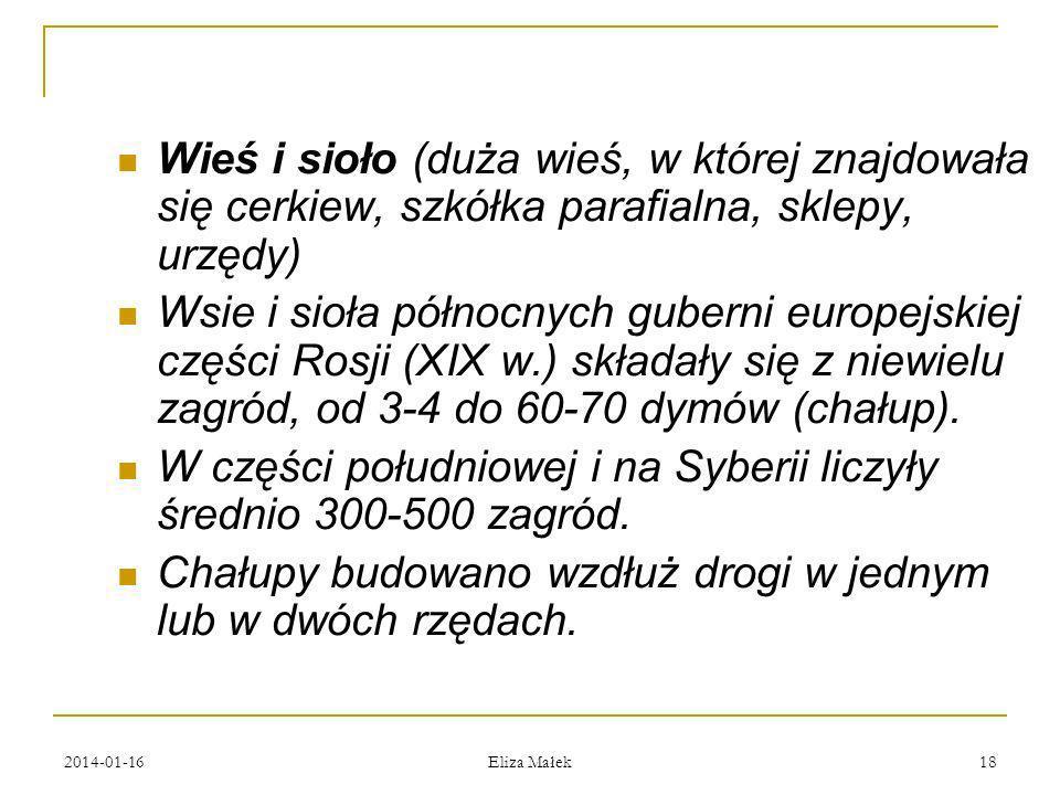 2014-01-16 Eliza Małek 18 Wieś i sioło (duża wieś, w której znajdowała się cerkiew, szkółka parafialna, sklepy, urzędy) Wsie i sioła północnych gubern