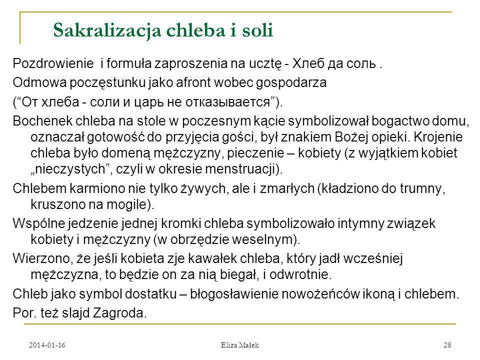 2014-01-16 Eliza Małek 28 Sakralizacja chleba i soli Pozdrowienie i formuła zaproszenia na ucztę - Хлеб да соль. Odmowa poczęstunku jako afront wobec