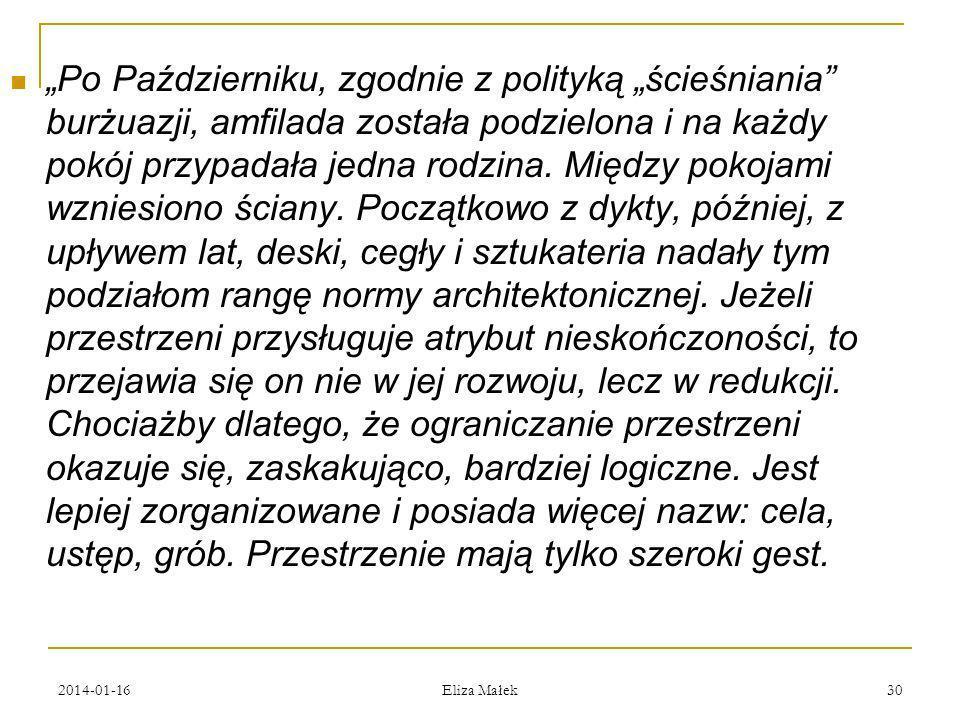 2014-01-16 Eliza Małek 30 Po Październiku, zgodnie z polityką ścieśniania burżuazji, amfilada została podzielona i na każdy pokój przypadała jedna rod