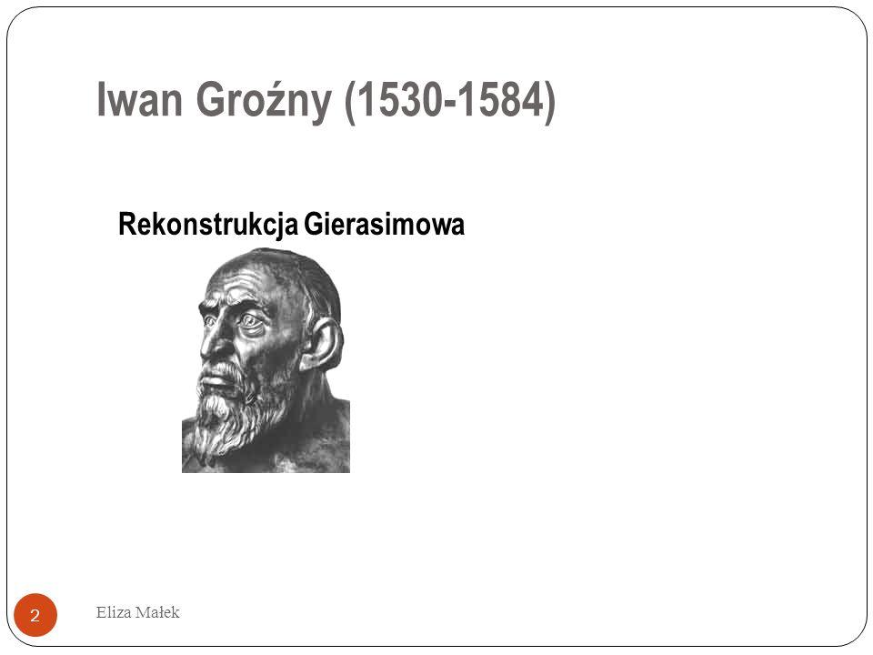 W oczach współczesnych Eliza Małek 3 Opinia Andrieja Kurbskiego – wyrażona w listach do Iwana IV i szczególnie ostro w jego Historii wielkiego księcia moskiewskiego (lata 70.