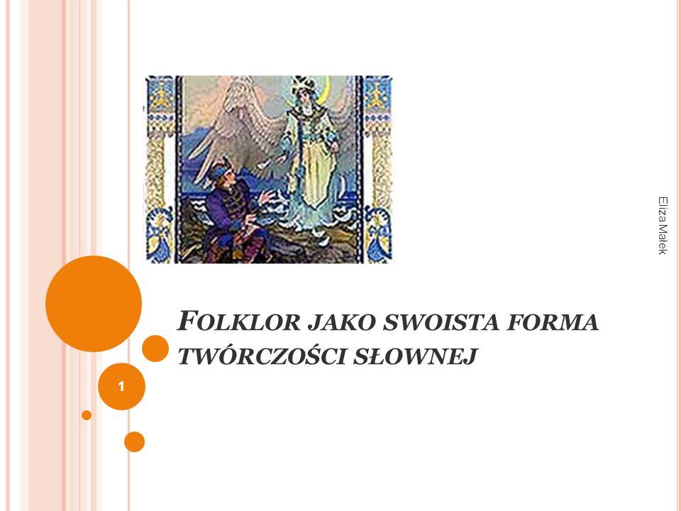 P OCHODZENIE TERMINU I JEGO ZASIĘG Od ang.folk-lore wiedza ludu (termin wprowadzony przez W.