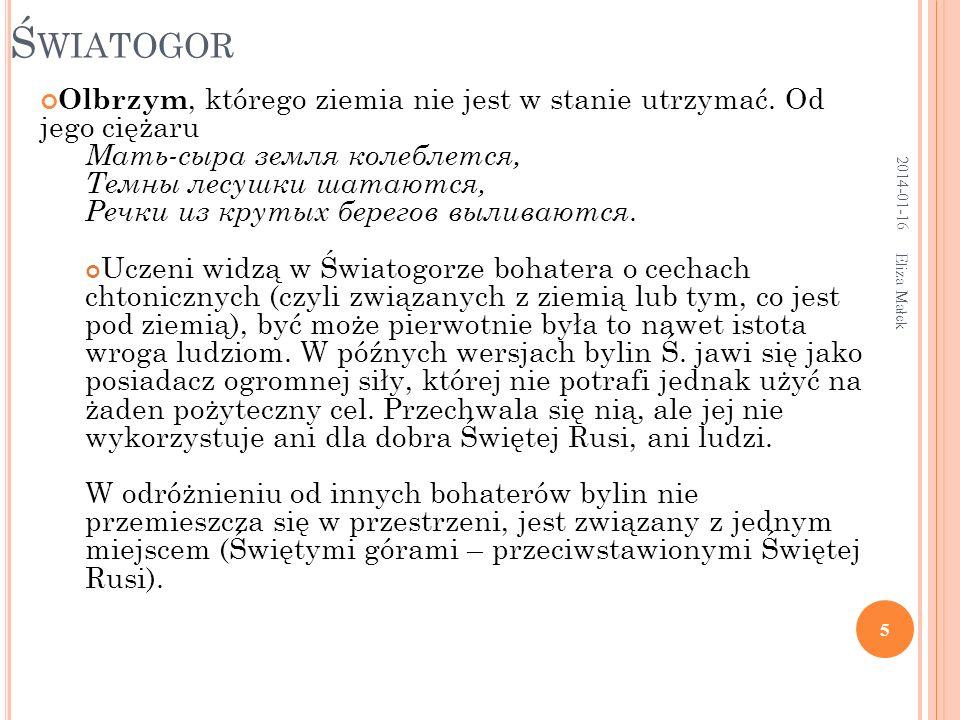 L ITERATURA J.Krzyżanowski, Byliny. Studium z dziejów rosyjskiej epiki ludowej, Wilno 1934.