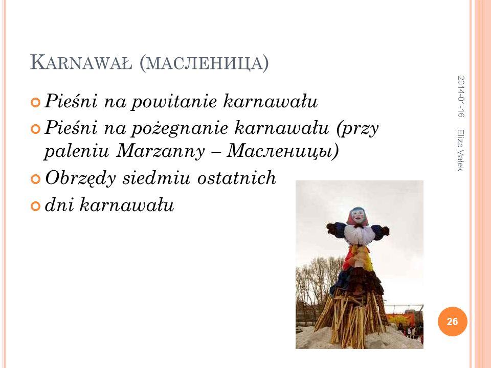 B ORYS K USTODIJEW – M ASLENICA (1919) 2014-01-16 27 Eliza Małek