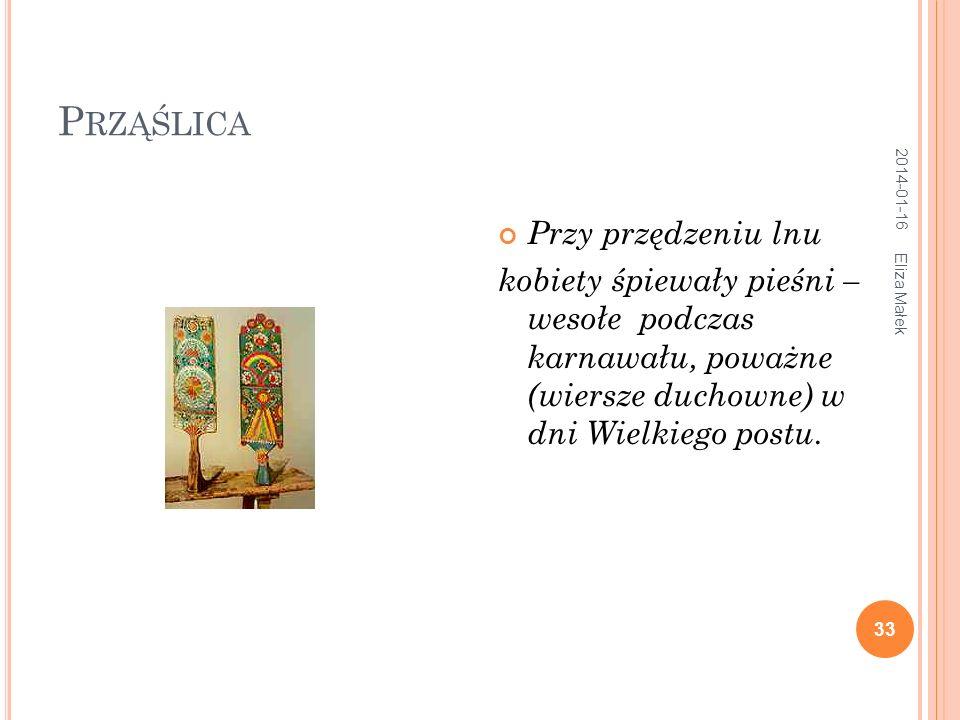 O BRZĘDY I PIEŚNI ZWIĄZANE Z CZYNNOŚCIAMI GOSPODARSKIMI Pieśni wiosenne (веснянки) Pieśni na Świętą Trójcę (rusalnyje), związane ze wspominaniem zmarłych Pieśni żniwne i dożynkowe Pieśni śpiewane podczas biesiad (posidełki) 2014-01-16 34 Eliza Małek