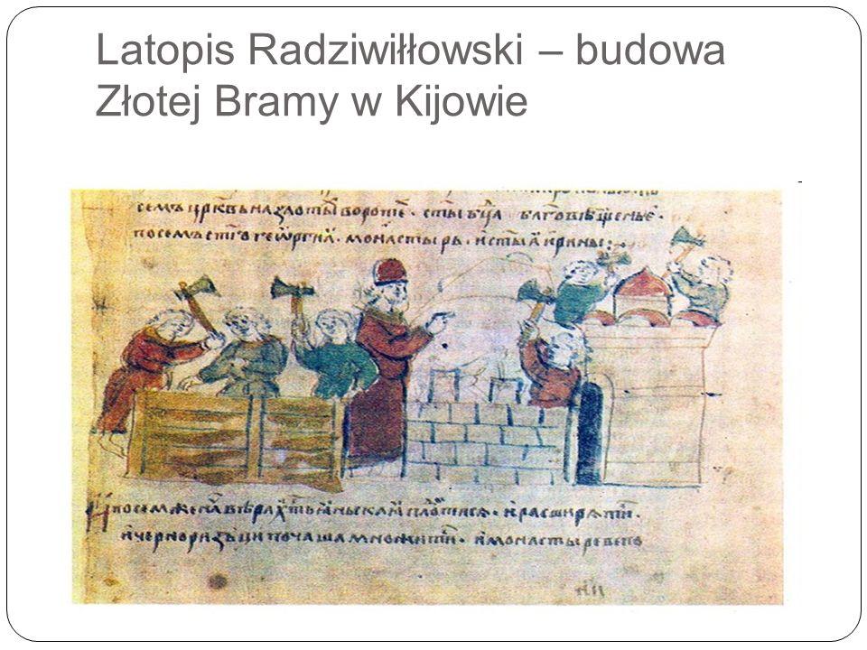 Latopis Radziwiłłowski – budowa Złotej Bramy w Kijowie