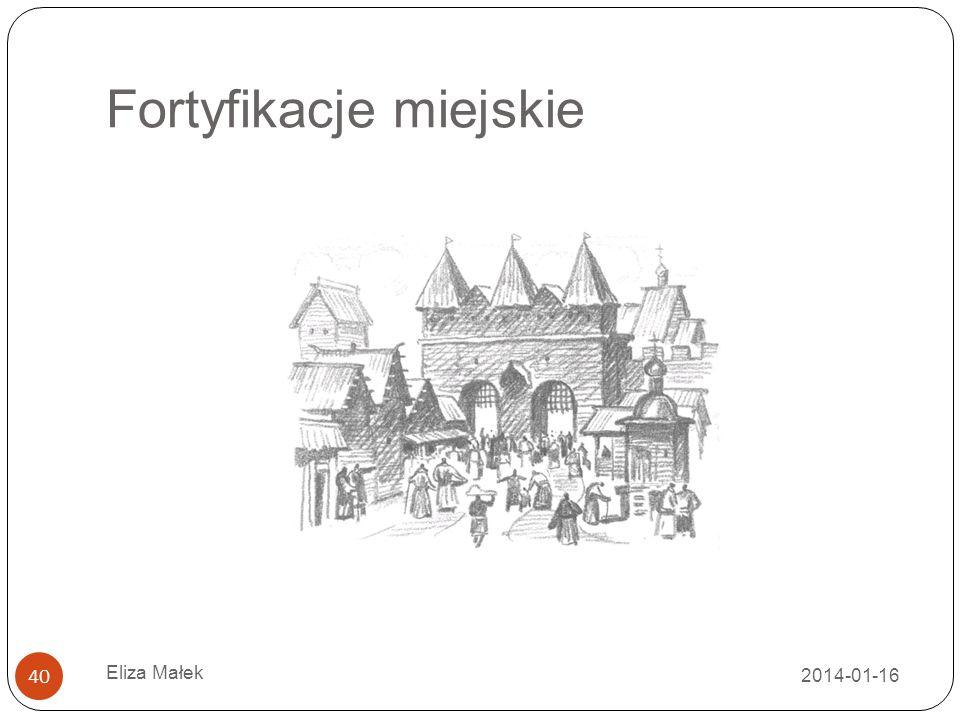 Fortyfikacje miejskie Eliza Małek 40 2014-01-16