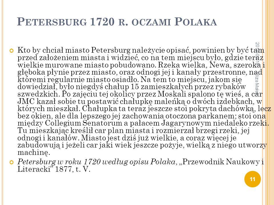 P ETERSBURG 1720 R. OCZAMI P OLAKA Kto by chciał miasto Petersburg należycie opisać, powinien by być tam przed założeniem miasta i widzieć, co na tem