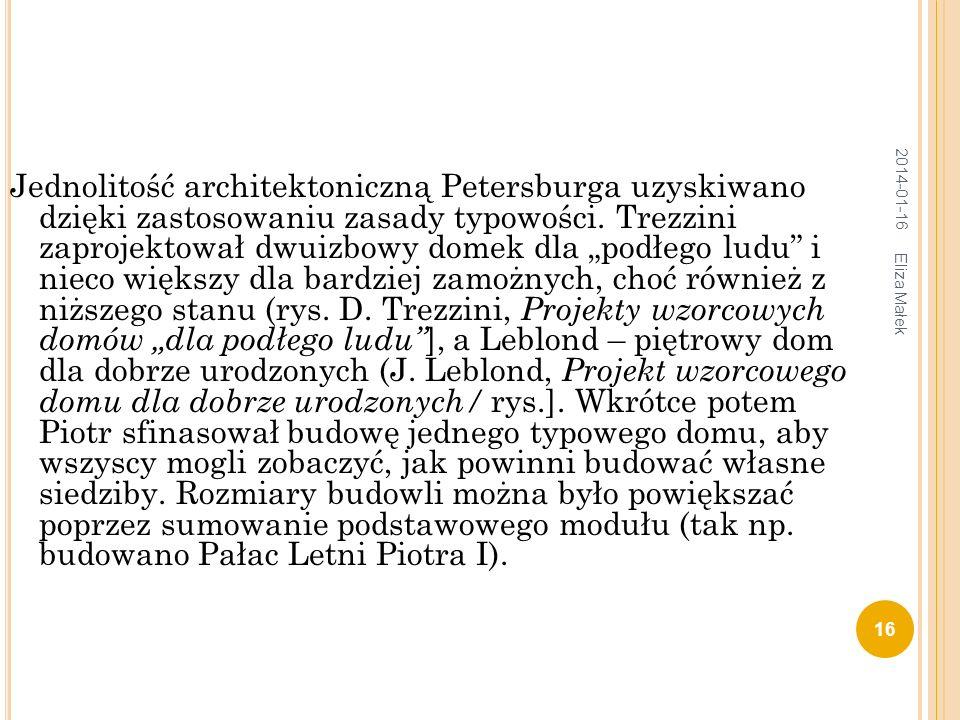 Jednolitość architektoniczną Petersburga uzyskiwano dzięki zastosowaniu zasady typowości. Trezzini zaprojektował dwuizbowy domek dla podłego ludu i ni