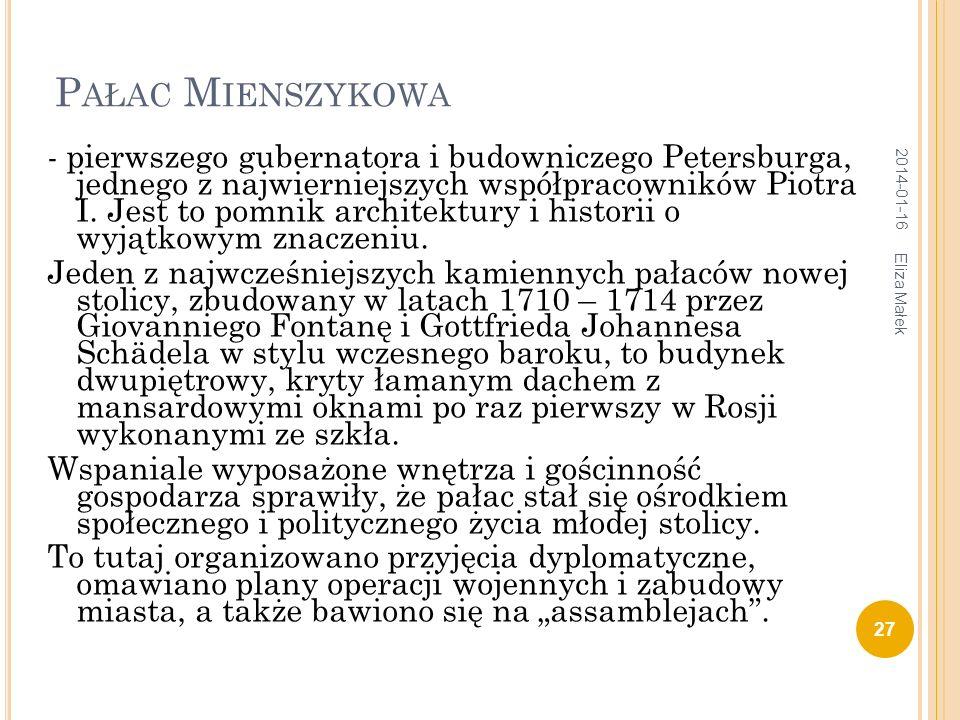 P AŁAC M IENSZYKOWA - pierwszego gubernatora i budowniczego Petersburga, jednego z najwierniejszych współpracowników Piotra I. Jest to pomnik architek