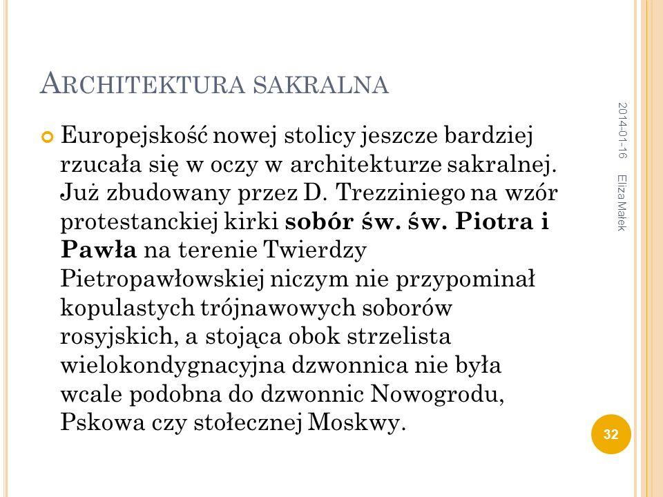 A RCHITEKTURA SAKRALNA Europejskość nowej stolicy jeszcze bardziej rzucała się w oczy w architekturze sakralnej. Już zbudowany przez D. Trezziniego na