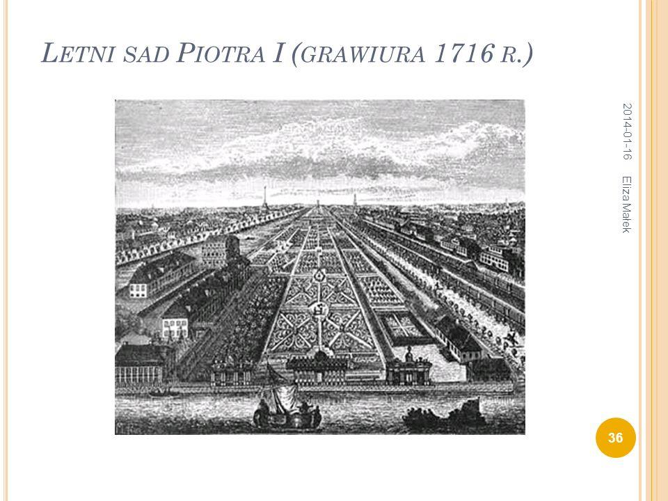 L ETNI SAD P IOTRA I ( GRAWIURA 1716 R.) 2014-01-16 36 Eliza Małek
