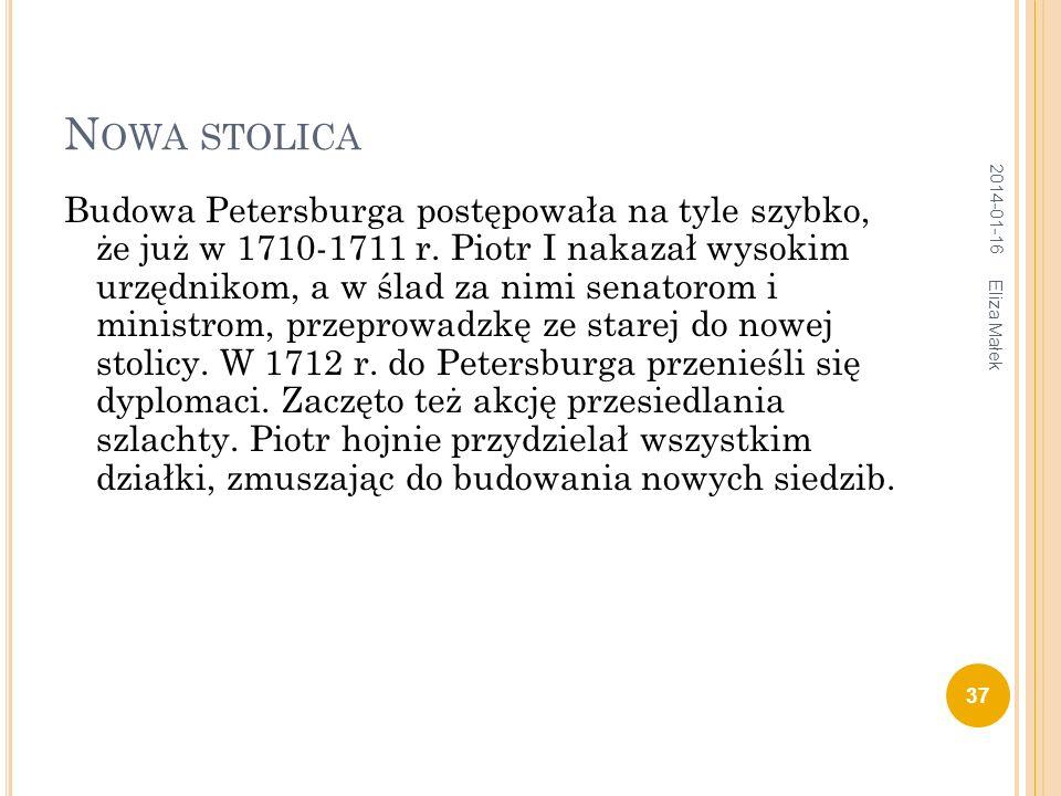 N OWA STOLICA Budowa Petersburga postępowała na tyle szybko, że już w 1710-1711 r. Piotr I nakazał wysokim urzędnikom, a w ślad za nimi senatorom i mi