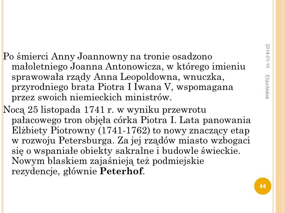 Po śmierci Anny Joannowny na tronie osadzono małoletniego Joanna Antonowicza, w którego imieniu sprawowała rządy Anna Leopoldowna, wnuczka, przyrodniego brata Piotra I Iwana V, wspomagana przez swoich niemieckich ministrów.