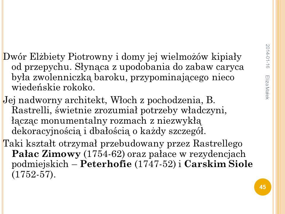 Dwór Elżbiety Piotrowny i domy jej wielmożów kipiały od przepychu.
