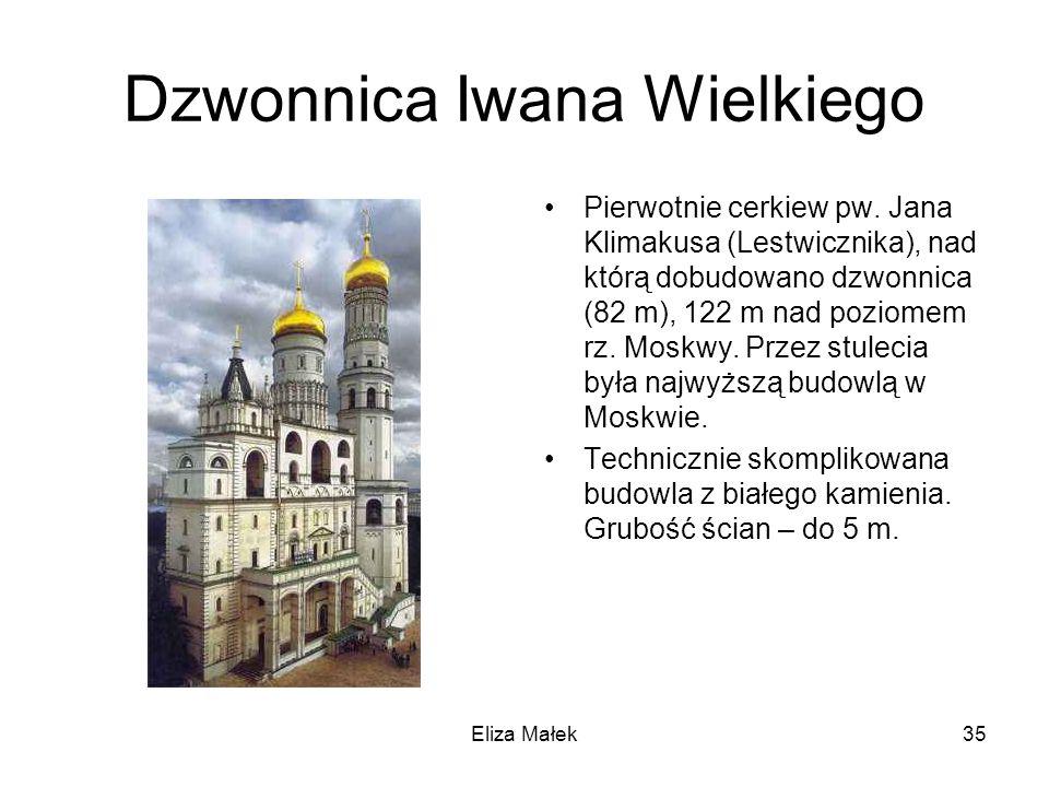 Dzwonnica Iwana Wielkiego Pierwotnie cerkiew pw. Jana Klimakusa (Lestwicznika), nad którą dobudowano dzwonnica (82 m), 122 m nad poziomem rz. Moskwy.