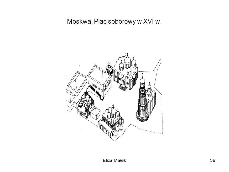 Moskwa. Plac soborowy w XVI w. Eliza Małek36