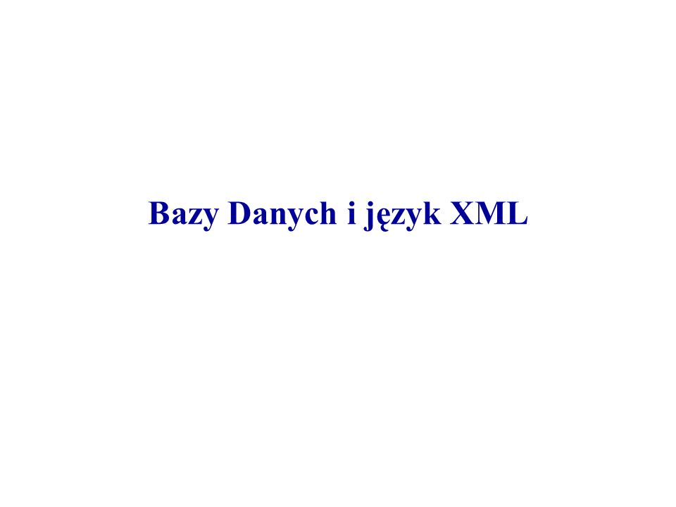 Bazy Danych i język XML