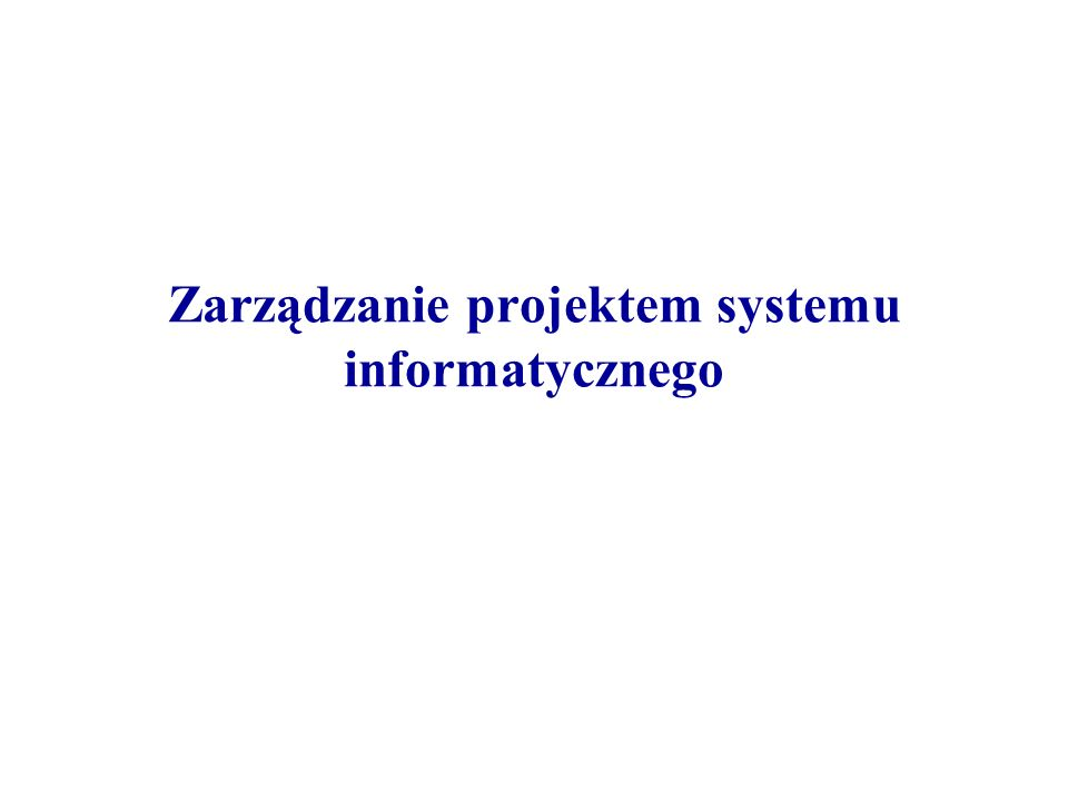 Cykl życia projektu Formalnie określony sposób realizacji projektu (plan projektu, metodologia budowy systemu) Uporządkowanie przebiegu prac Ułatwienie planowania zadań Monitorowanie przebiegu realizacji zadań