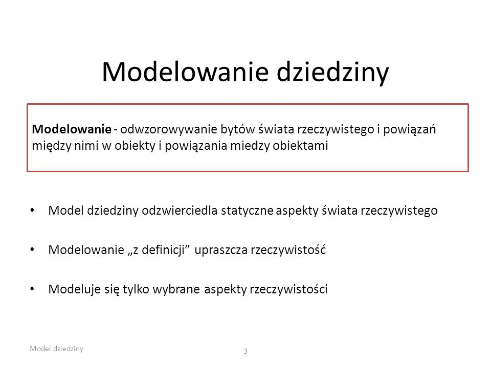 Model podstawowy Co powinien robić system aby spełnić wymagania użytkownika.