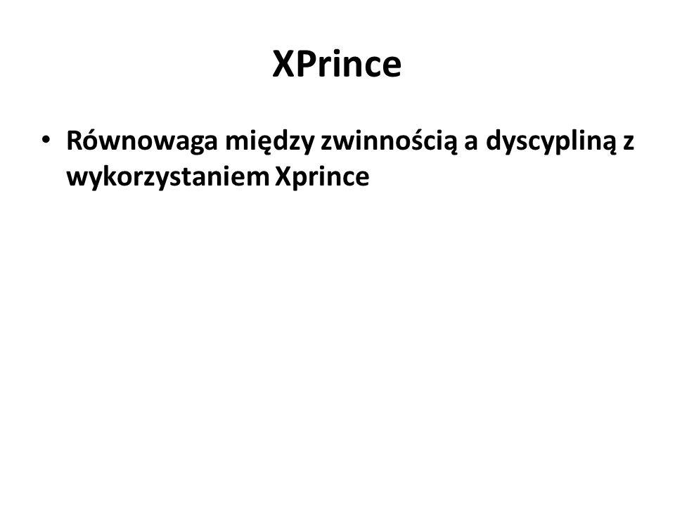 XPrince Równowaga między zwinnością a dyscypliną z wykorzystaniem Xprince