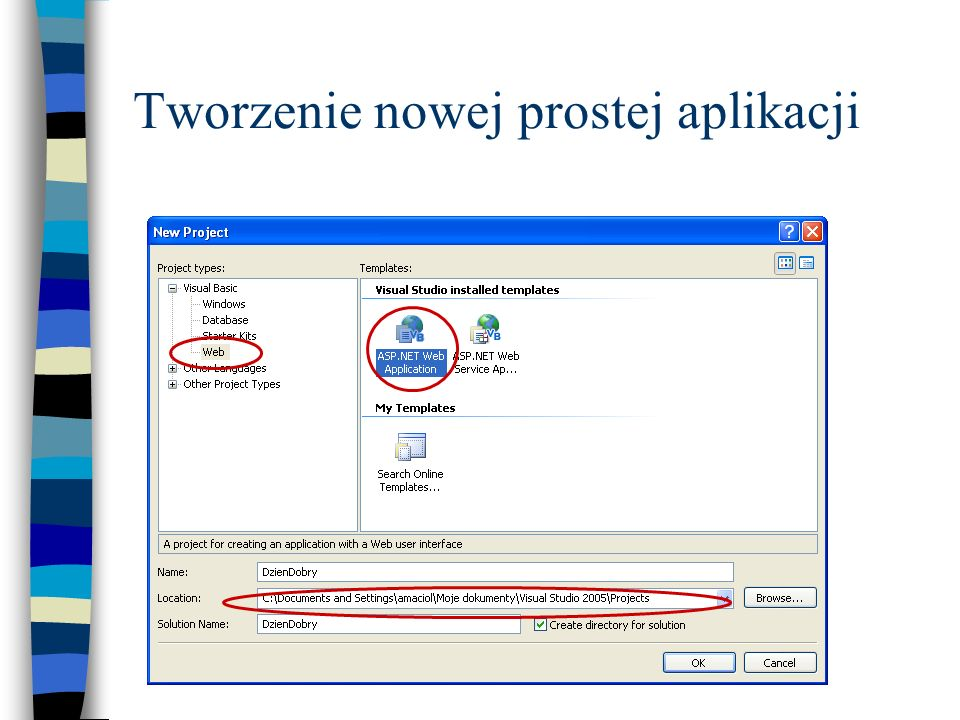 Wygenerowanie aplikacji wymaga uruchomienia serwera IIS Serwis Internet Information Services – IIS jest składnikiem systemu Windows ale musi być specjalnie zainstalowany Jeżeli nie zmieniono ustawień IIS jego macierzystym katalogiem jest C:\Inetpub\wwwroot Strona startowa aplikacji musi być umieszczona w katalogu macierzystym lub w podkatalogu z nazwą aplikacji