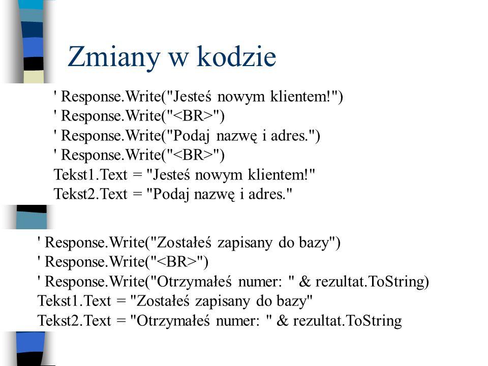 Zmiany w kodzie ' Response.Write(