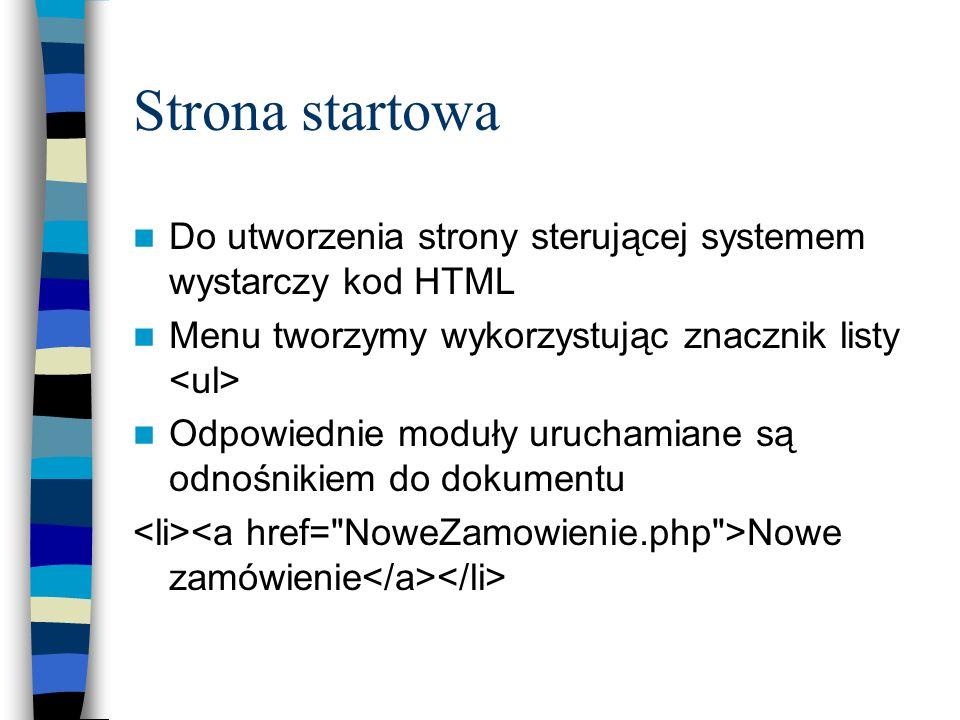 Strona startowa Do utworzenia strony sterującej systemem wystarczy kod HTML Menu tworzymy wykorzystując znacznik listy Odpowiednie moduły uruchamiane