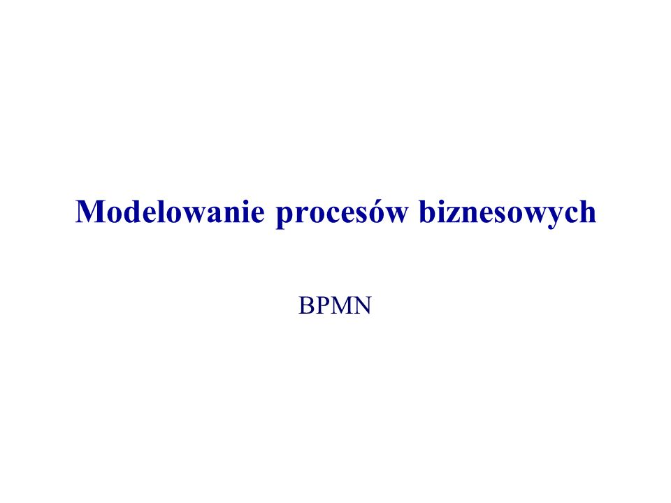 Business Process Modeling Notation (BPMN) Standard modelowania przepływów procesów biznesowych i serwisów webowych stworzony przez Business Process Management Initiative (BPMI) Standard ten oparty jest o założenia matematyczne pozwalające na tworzenie modeli w podobny sposób jak buduje się modele danych w relacyjnych systemach zarządzania bazami danych