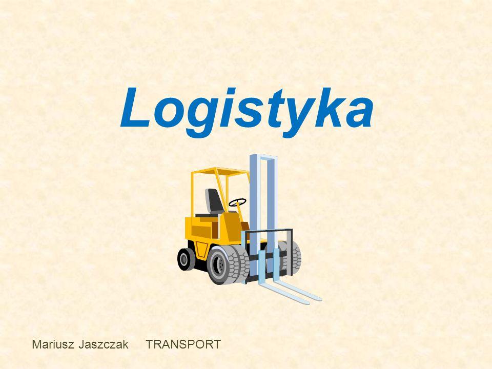 Logistyka Mariusz Jaszczak TRANSPORT