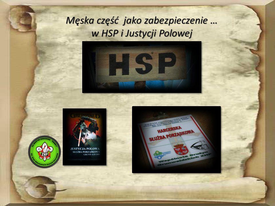 Męska część jako zabezpieczenie … w HSP i Justycji Polowej