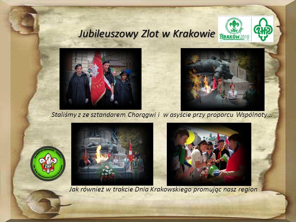 Jubileuszowy Zlot w Krakowie Staliśmy z ze sztandarem Chorągwi i w asyście przy proporcu Wspólnoty… Jak również w trakcie Dnia Krakowskiego promując nasz region