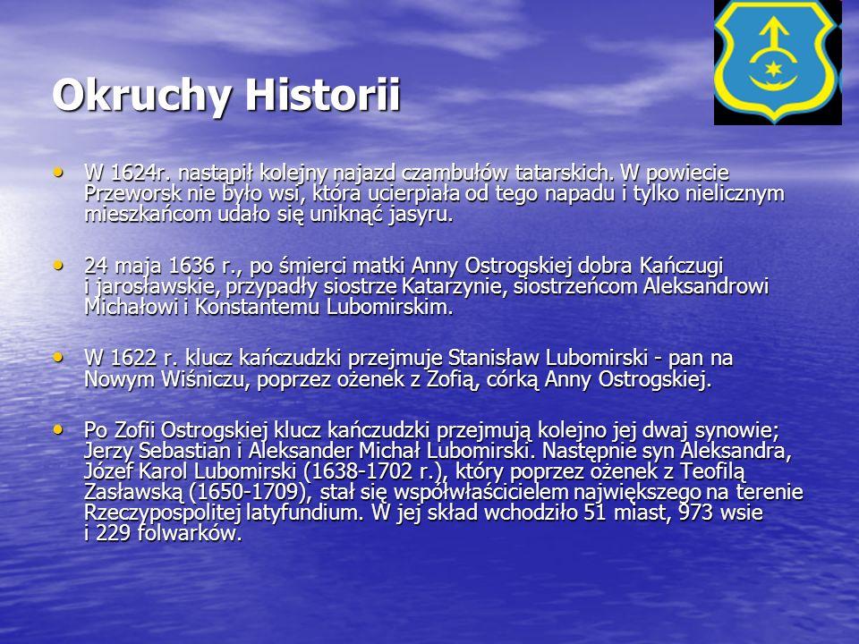 Okruchy Historii W 1624r. nastąpił kolejny najazd czambułów tatarskich. W powiecie Przeworsk nie było wsi, która ucierpiała od tego napadu i tylko nie