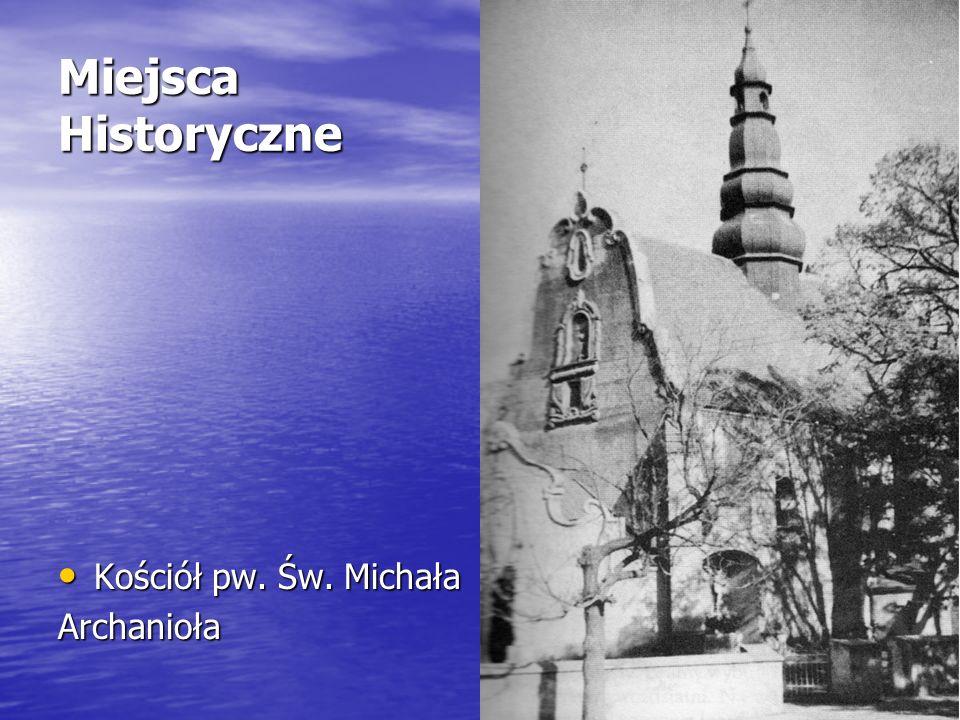 Miejsca Historyczne Kościół pw. Św. Michała Kościół pw. Św. MichałaArchanioła