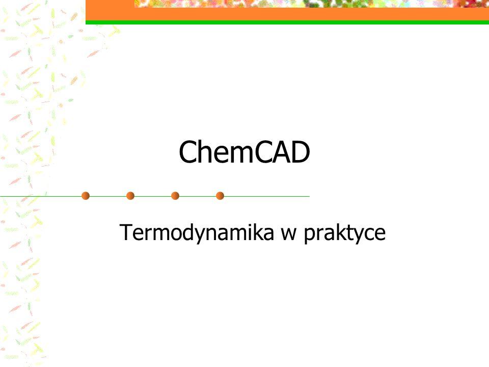 ChemCAD Termodynamika w praktyce