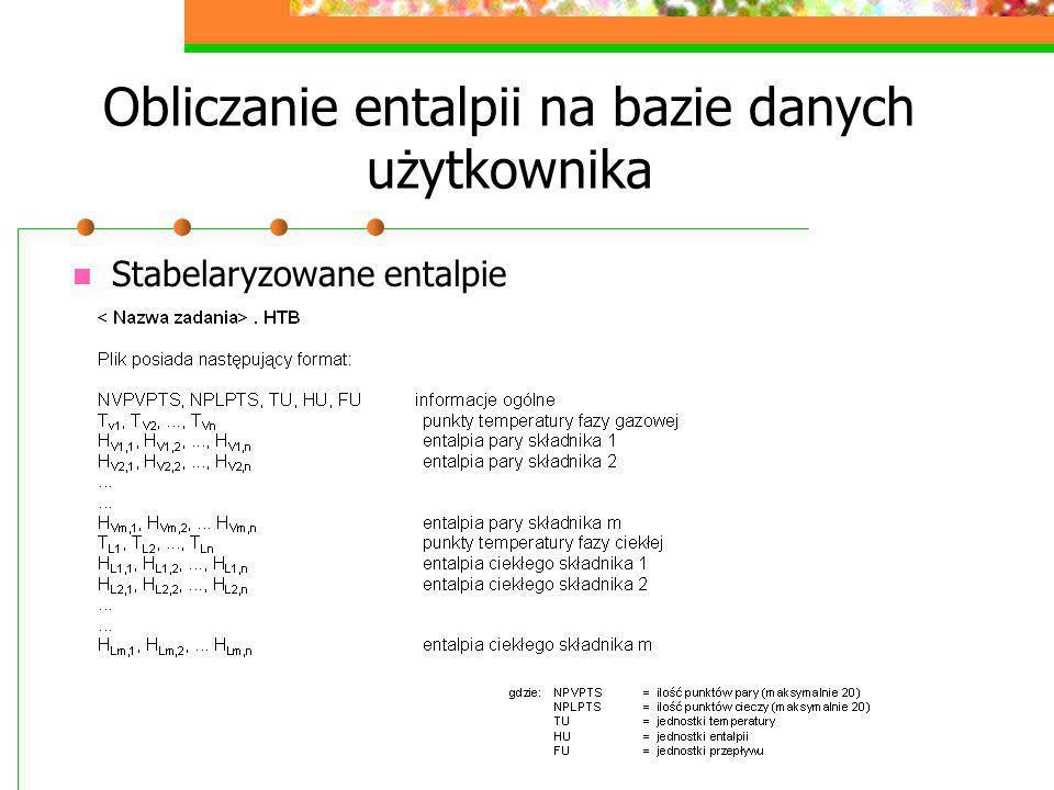 Obliczanie entalpii na bazie danych użytkownika Stabelaryzowane entalpie