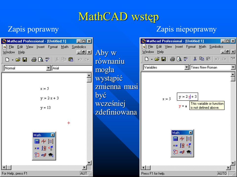 MathCAD wstęp Edycja wyrażeń – kursor wskazujący miejsce edycji Edycja wyrażeń – kursor wskazujący miejsce edycji