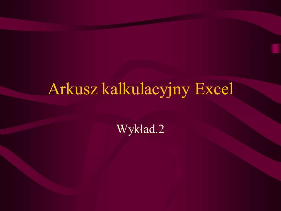 Arkusz kalkulacyjny Excel Wykład.2