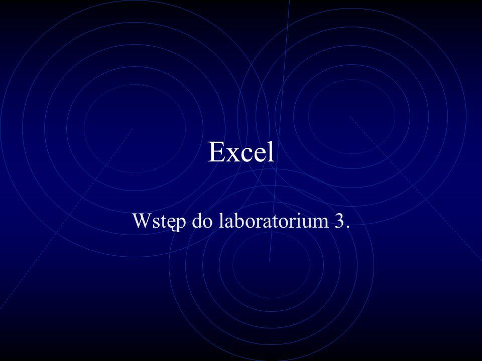 Excel Wstęp do laboratorium 3.