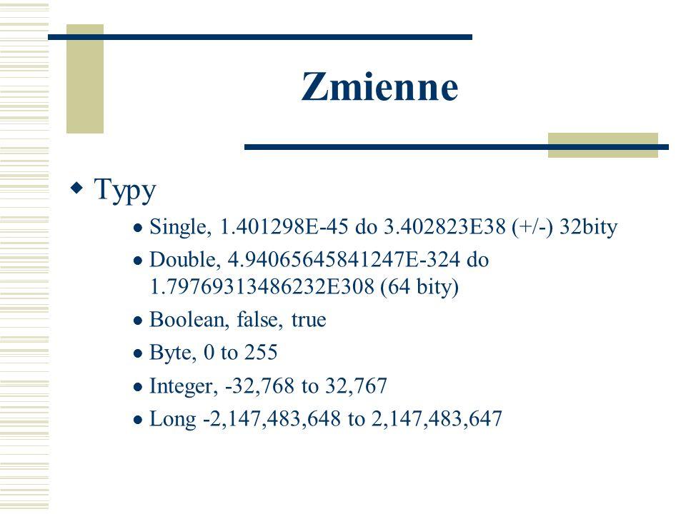 Zmienne Definiowanie Zmienne określonego typu Dim NazwaZmiennej As TypZmiennej Zmienne strukturalne (tablicowe) Dim NazwaZmiennej(il_w, il_kol) As TypZmiennej